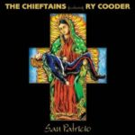 The Chieftains featuring Ry Cooder: San Patricio