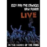 Iggy and the Stooges – Raw Power Live: In the Hands of the Fans