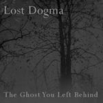 Lost Dogma: The Ghost You Left Behind