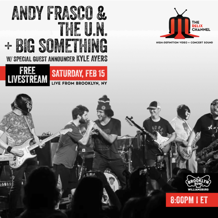 The Relix Channel Schedules Free Livestream of Andy Frasco & The U.N. and Big Something at Brooklyn Bowl